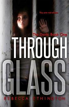 Through Glass: The Dark by [Ethington, Rebecca]