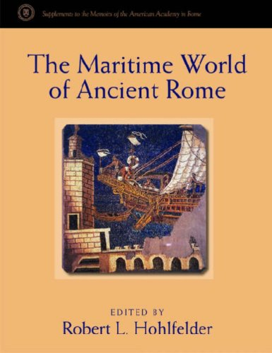 Maritime Academy - The Maritime World of Ancient Rome (Supplements To The Memoirs Of The American Academy In Rome)