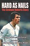 Graham Roberts - Hard as Nails: The Autobiography