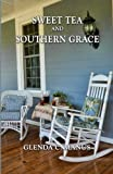 Sweet Tea and Southern Grace, Glenda Manus, 1494746204