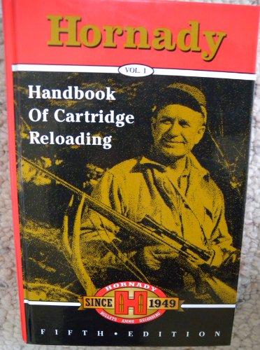 - Hornady Handbook of Cartridge Reloading 5th Edition Vol 1 (Rifle-Handgun Reloading Data)