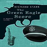The Green Eagle Score: A Parker Novel | Richard Stark