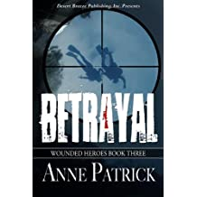 Betrayal (Wounded Heroes Book 3)