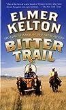 Bitter Trail, Elmer Kelton, 0812551184