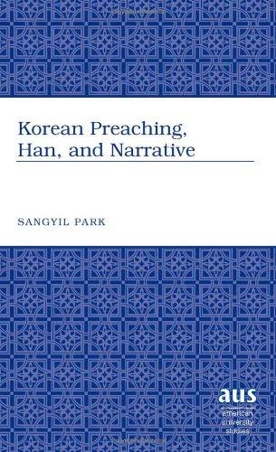Korean Preaching, Han, and Narrative (American University Studies) pdf