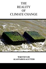 The Reality of Climate Change: The Biggest Threat To All of Humanity and Life Forms on Earth Paperback