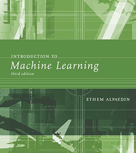 Introduction to Machine Learning (Adaptive Computation and Machine Learning series) (Introduction To The Theory Of Computation 3rd)