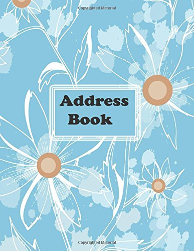 Address Book: Big Print Extra Large Birthdays & Address Book for Contacts, With Addresses, Phone Numbers, Email, Alphabetical A- Z Organizer XL ... Volume 22 (Extra Large Address Books) Paperback – 31 Oct 2017 Divine Stationaries 1979294070 REFERENCE /