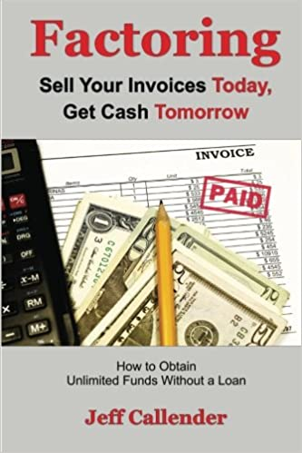 Factoring Sell Your Invoices Today Get Cash Tomorrow How To Get - Selling invoices factoring