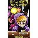 Billy and Monster Meet the President (The Fartastic Adventures of Billy and Monster Book 6)
