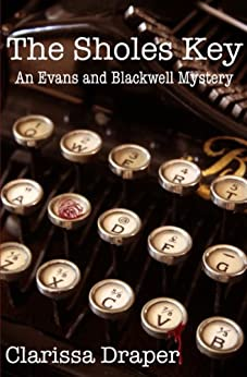 The Sholes Key (An Evans and Blackwell Mystery Book 1) by [Draper, Clarissa]