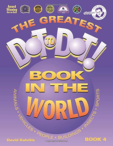 Greatest Dot-to-Dot Book in the World (Book 4) - Father's Day Gift Ideas for Dad - Relaxing Puzzles