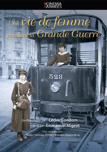Une vie de femme pendant la Grande Guerre