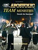 Apostolic Team Ministry - Outside the Sanctuary, John Woolston, 1493589032