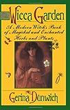 The Wicca Garden, Gerina Dunwich, 0806517778