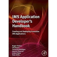 IMS Application Developer's Handbook: Creating and Deploying Innovative IMS Applications