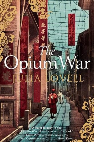 the-opium-war-drugs-dreams-and-the-making-of-china