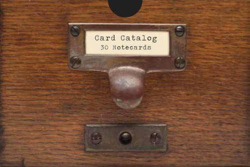 Card Catalog: 30 Notecards from the Library of -