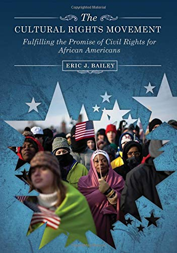 Search : The Cultural Rights Movement: Fulfilling the Promise of Civil Rights for African Americans