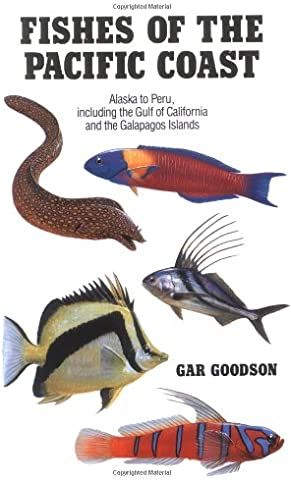 Fishes of the Pacific Coast Alaska to Peru Including the Gulf of California and the Galapagos Islands