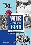 Wir vom Jahrgang 1948 - Kindheit und Jugend (Jahrgangsbände): 70. Geburtstag