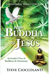 From Buddha to Jesus: An Insider's View of Buddhism & Christianity Paperback
