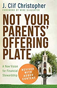 Not Your Parents' Offering Plate: A New Vision for Financial Steward