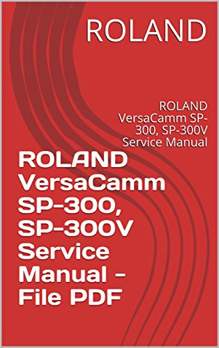 Photo ROLAND VersaCamm SP-300, SP-300V Service Manual - File PDF: ROLAND VersaCamm SP-300, SP-300V Service Manual