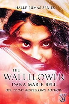 The Wallflower (Halle Pumas Book 1) by [Bell, Dana Marie]