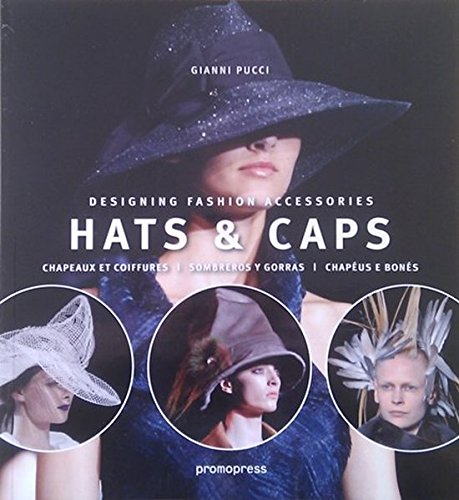 Hats & Caps: Designing Fashion Accessories ()