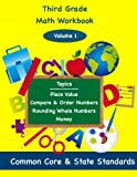 Third Grade Math Volume 1: Topics; Place Value Compare & Order Numbers,  Rounding Whole Numbers,  Money, (Volume 4)