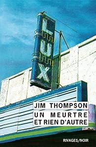 Un meurtre et rien d'autre par Jim Thompson