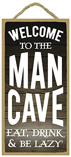 Welcome to the Man Cave, Eat, Drink and Be Lazy - 5 x 10 inch Hanging, Wall Art, Decorative Wood Sign Home Decor