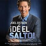 ¡Dé el Salto!: Cinco Claves para Superar las Barreras y Vivir una Vida Extraordinaria   Joel Osteen