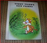 Timmy Tiger's New Friend, Rae Oetting, 0877830428