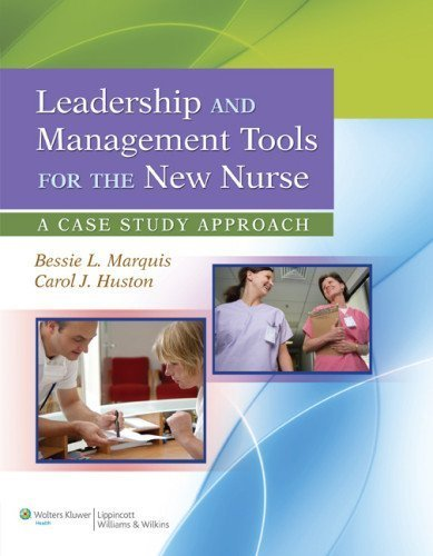 Leadership & Management Tools for the New Nurse by Marquis RN CNAA MSN, Bessie L., Huston MSN MPA DPA, Caro. (Lippincott Williams & Wilkins,2012) [Paperback]