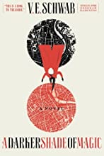 A Darker Shade of Magic: A Novel