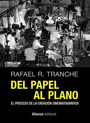 Descargar Libro Del Papel Al Plano. El Proceso De La Creación Cinematográfica ) Rafael R. Tranche