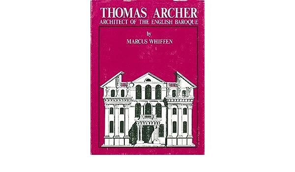 Architect of the English Baroque Thomas Archer