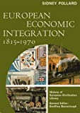 European Economic Integration : 1815-1970, Pollard, Sidney, 0155247433