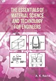The Essentials of Material Science and Technology for Engineers, A. K. Rakhit, 148368492X