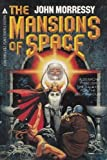 The Mansions of Space, John Morressy, 0441518869