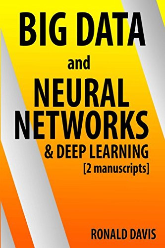 BIG DATA and Neural Networks & Deep Learning: 2 Manuscripts