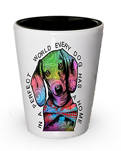 Dachshund shot glass - In a perfect world, every dog has a h