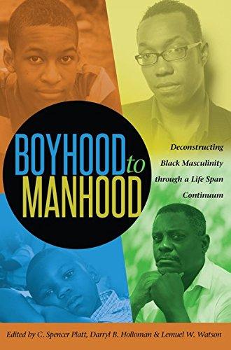 Boyhood to Manhood: Deconstructing Black Masculinity through a Life Span Continuum (Black Studies and Critical Thinking)