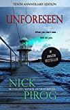 Unforeseen: Tenth Anniversary Edition (Thomas Prescott Book 1)