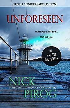 Unforeseen: Tenth Anniversary Edition (Thomas Prescott Book 1) by [Pirog, Nick]