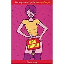Box Lunch: The Layperson's Guide to Cunnilingus