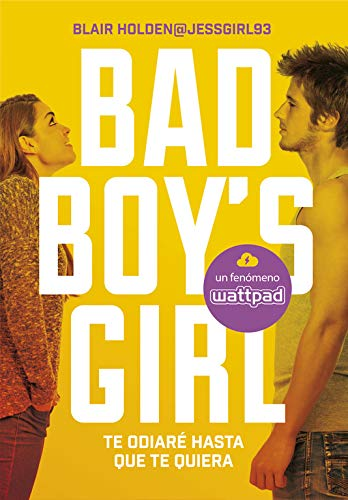 Te odiare hasta que te quiera (Bad Boy s Girl 1)