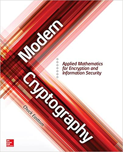 Modern cryptography applied mathematics for encryption and modern cryptography applied mathematics for encryption and information security 1 chuck easttom ebook amazon fandeluxe Choice Image